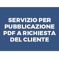 SERVIZIO PER PUBBLICAZIONE PDF A RICHIESTA DEL CLIENTE